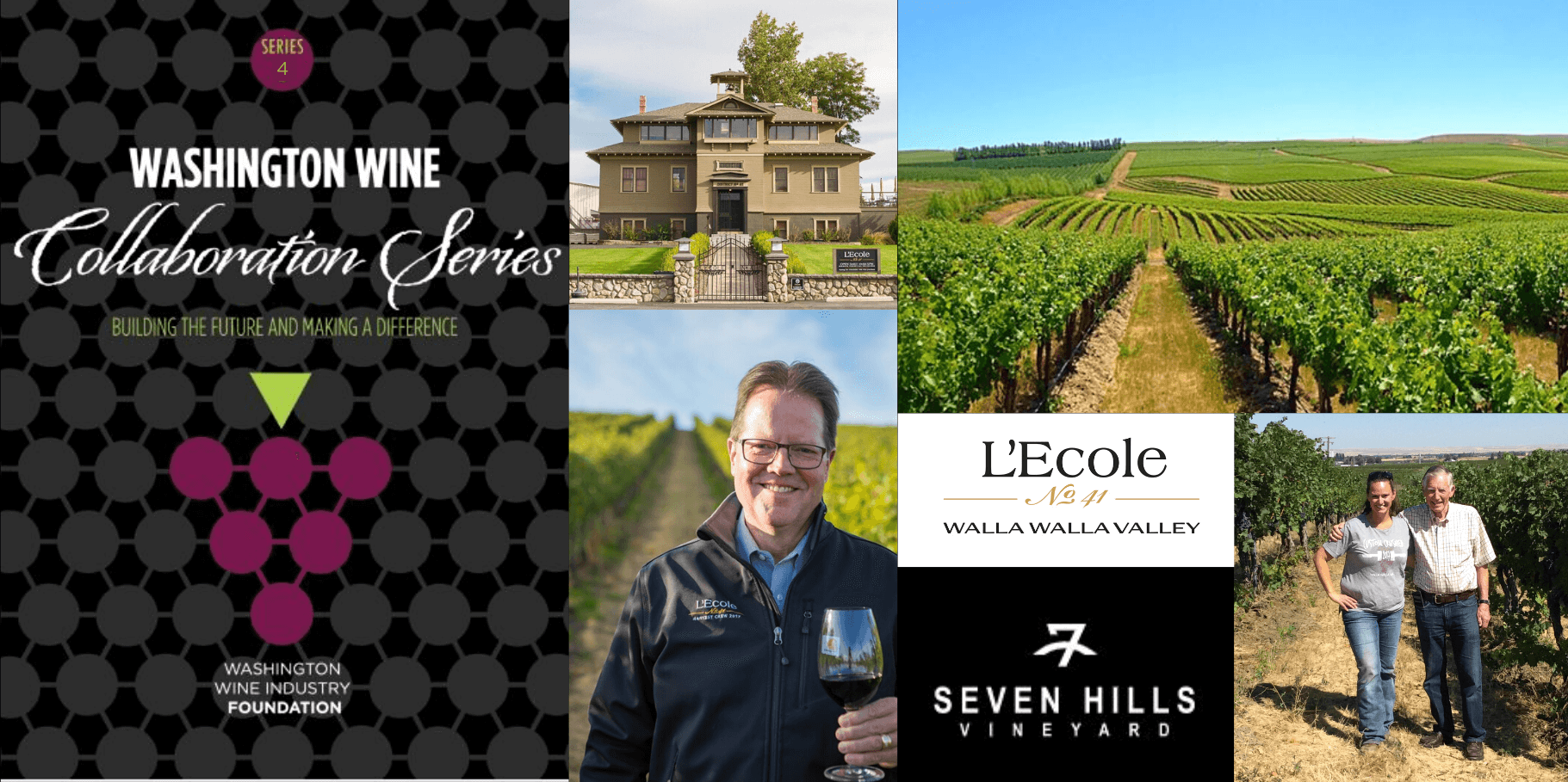 Washington Wine Collaboration Series #4 label + L'Ecole No 41 Walla Walla Valley logo + Seven Hills Vineyard Logo + pictures of winemaker in vineyard with glass of wine, L'Ecole building, Seven Hills vineyard, and growers in their vineyard